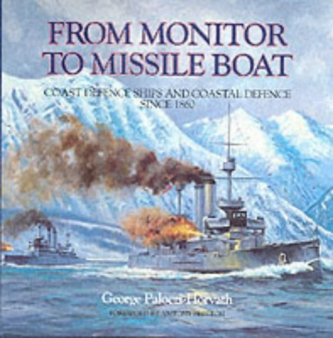 9780851776507: Monitor to Missile Boat: Coast Defence Ships and Coastal Defence Since 1860 (Conway's naval history after 1850)