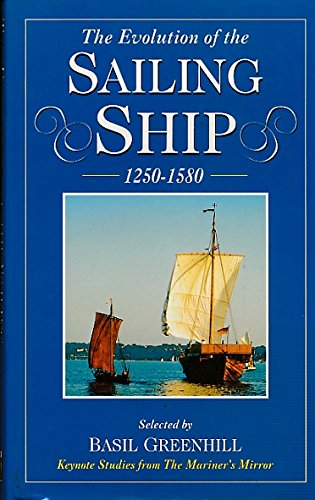 The Evolution of the Sailing Ship, 1250-1580