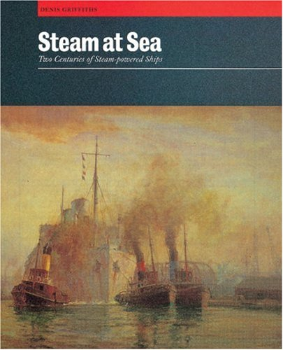 9780851776668: Steam at Sea: Two Centuries of Steam-powered Ships