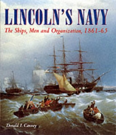9780851776699: LINCOLN'S NAVY: The Ships, Men and Organization, 1861-65
