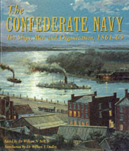 9780851776866: The Confederate Navy: The Ships, Men, and Organization, 1861-65