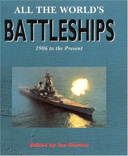 All The World's Battleships: 1906 to the: Ian Sturton