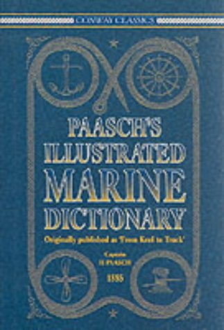 Paasch's Illustrated Marine Dictionary: Originally Published as: Paasch, H.