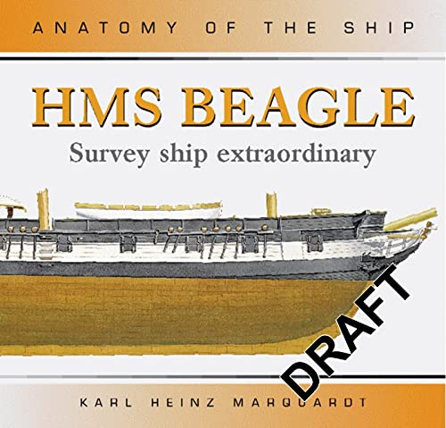 HMS Beagle: Survey Ship Extraordinary (Anatomy of the Ship): Marquardt, Karl Heinz