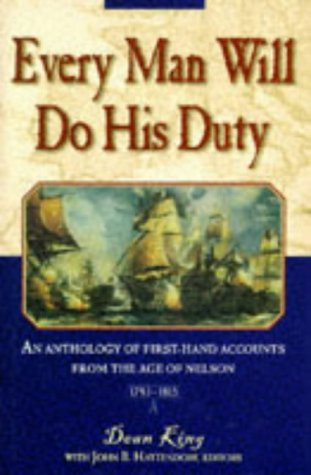 9780851777566: EVERY MAN WILL DO HIS DUTY: An Anthology of Firsthand Accounts from the Age of Nelson, 1793-1815