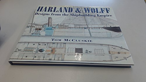 Harland & Wolff - Designs from the Shipbuilding Empire: Tom MC Cluskie