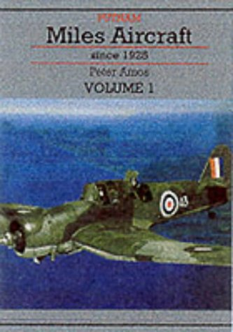 9780851777870: Miles Aircraft: Since 1925 (Vol 1)