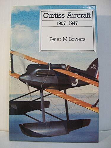 9780851778112: Curtiss Aircraft,1907-1947