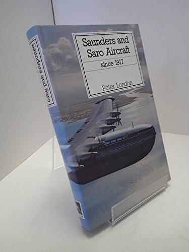 9780851778143: Saunders and Saro Aircraft Since 1917 (Putnam's British aircraft)