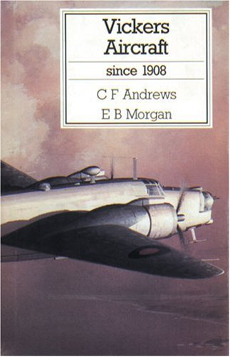 Vickers Aircraft Since 1908: Andrews, C.F. and