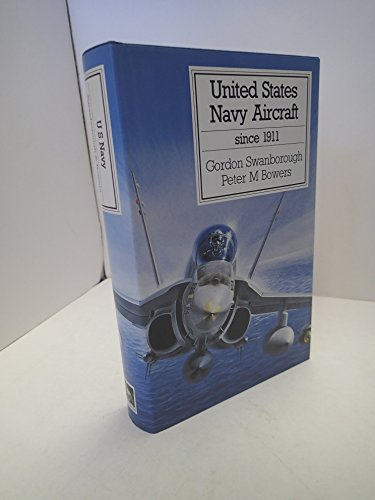 United States Navy Aircraft Since 1911 (Putnam's US aircraft) (0851778380) by Swanborough, Gordon; Bowers, Peter M.