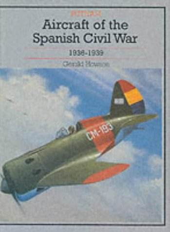 9780851778426: Aircraft of the Spanish Civil War (Putnam's history of aircraft)