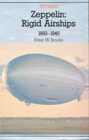 Zeppelin: Rigid Airships 1893-1940: Peter W. Brooks