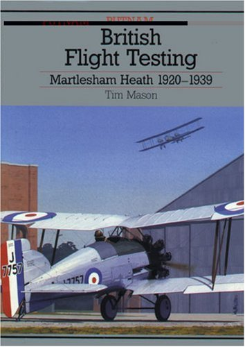 BRITISH FLIGHT TESTING MARTLESHAM HEATH 1920-1939