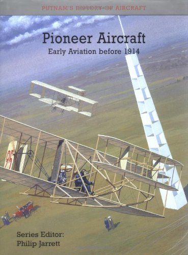 9780851778693: Pioneer Aircraft: Early Aviation to 1914 (Putnam's History of Aircraft)