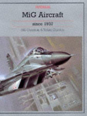 MiG Aircraft since 1937.: Bill Gunston & Yefim Gordon.