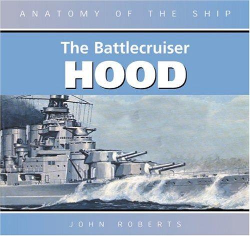 9780851779003: The Battlecruiser Hood (Anatomy of the Ship)