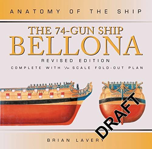 9780851779164: The 74-Gun Ship Bellona (Anatomy of the Ship)