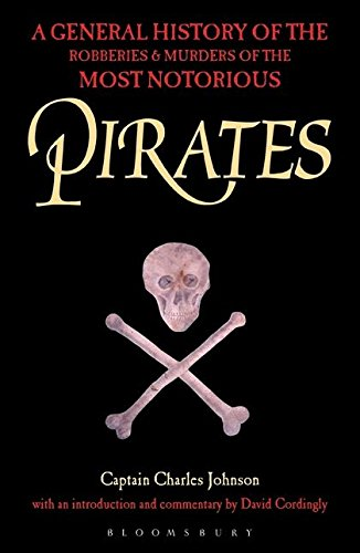 9780851779195: Pirates: A General History of the Robberies and Murders of the Most Notorious Pirates