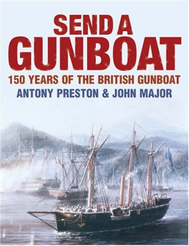 9780851779232: Send a Gunboat: The Victorian Navy and Supremacy at Sea, 1854-1904