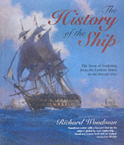 9780851779270: The History of the Ship: The Comprehensive Story of Seafaring from the Earliest Times to the Present Day