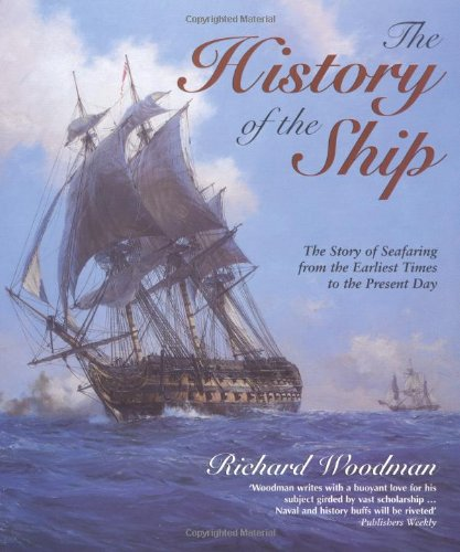 The History of the Ship: The Comprehensive: Woodman, Richard