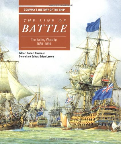 9780851779546: LINE OF BATTLE: The Sailing Warship 1650-1840 (Conway's History of the Ship Series)