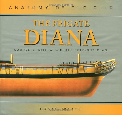 9780851779676: The Frigate Diana (Anatomy of the Ship)