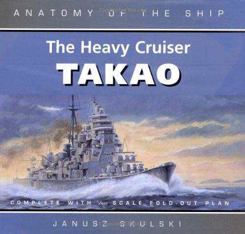 9780851779744: The Heavy Cruiser Takao (Anatomy of the Ship)