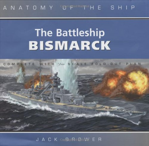 9780851779829: The Battleship Bismarck. Jack Brower (Anatomy of the Ship)