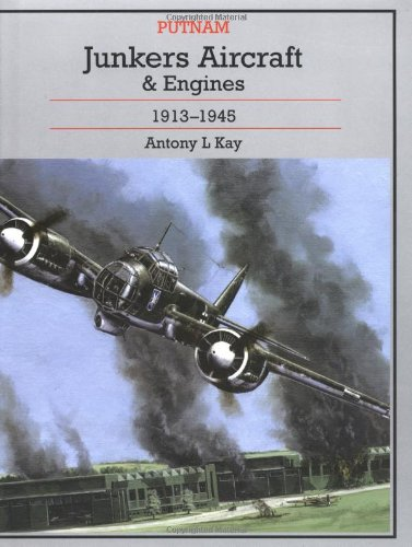 9780851779850: Junkers Aircraft And Engines, 1913-1945 (Putnam Aviation)
