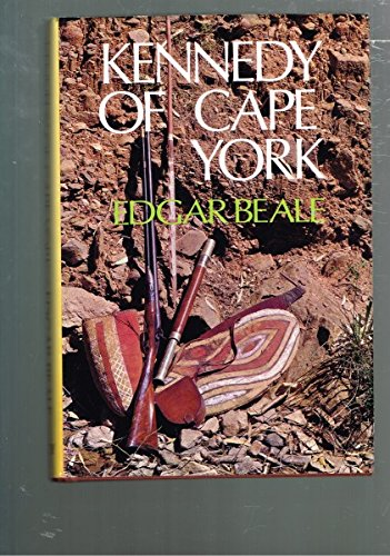 Kennedy of Cape York: Edgar Beale