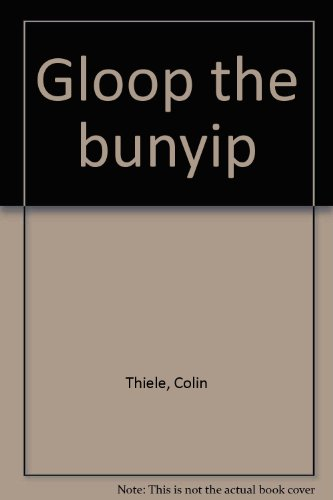 Gloop the bunyip (0851791034) by Colin Thiele