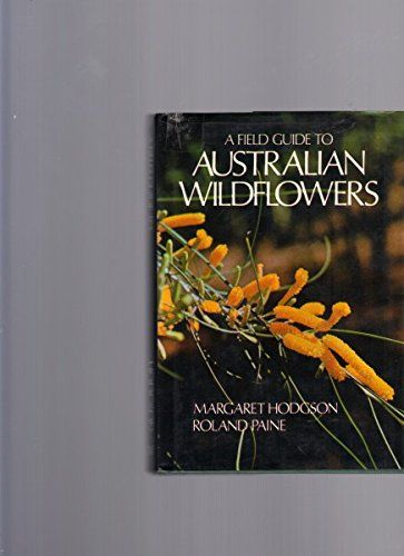 A Field Guide to Australian Wildflowers Volume one and Two