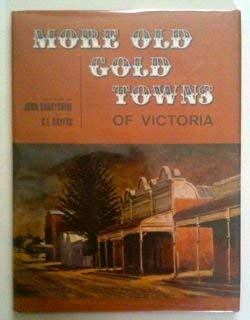 More old gold towns of Victoria;
