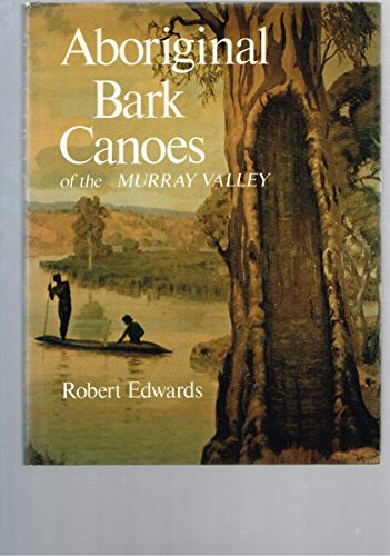 9780851794129: Aboriginal bark canoes of the Murray Valley