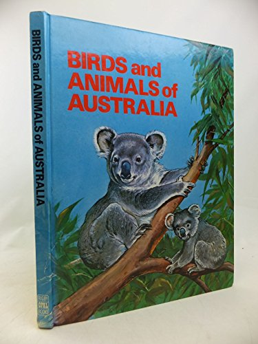 9780851794259: Birds and animals of Australia and its neighbours (Rigby opal books)