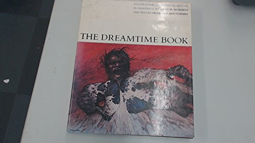 Dreamtime Book: Roberts, Ainslie;Mountford, Charles Pearcy