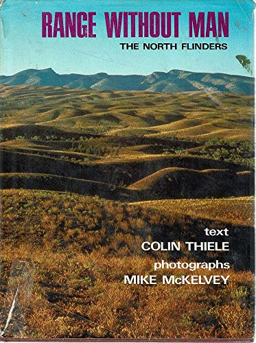 Range without man: The north flinders (0851795307) by Colin Thiele
