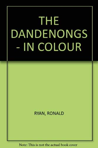 THE DANDENONGS - IN COLOUR: RYAN, RONALD