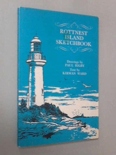 Rottnest Island Sketchbook: Ward , Kirwan