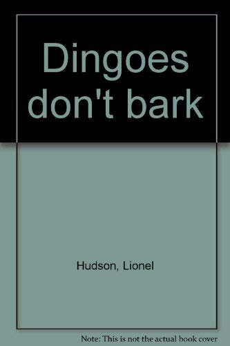 DINGOES DON'T BARK