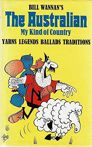 The Australian: Yarns, ballads, legends, traditions ;: Wannan, Bill