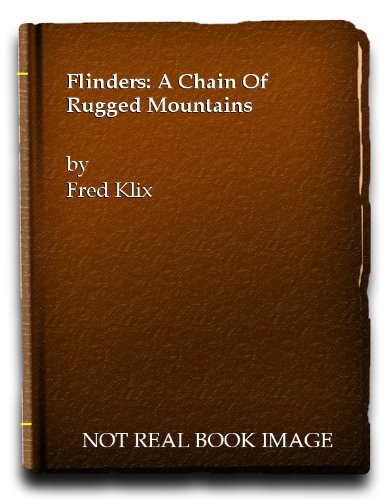 Flinders - A Chain of Rugged Mountains: Klix, Fred