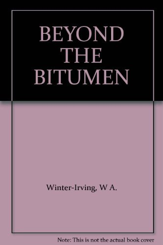 Beyond the bitumen