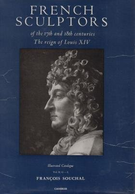 9780851810638: 002: French Sculptors of the 17th and 18th Centuries: The Reign of Louis XIV, Volume II, G-L