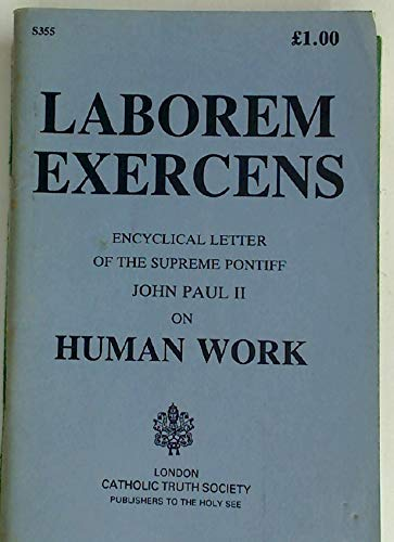 Laborem Exercens: Encyclical Letter on Human Work: John Paul, Pope,