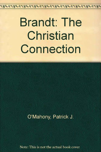 Brandt: The Christian Connection (0851834930) by O'Mahony, Patrick J
