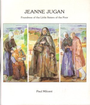 9780851835013: Jeanne Jugan: Foundress of the Little Sisters of the Poor