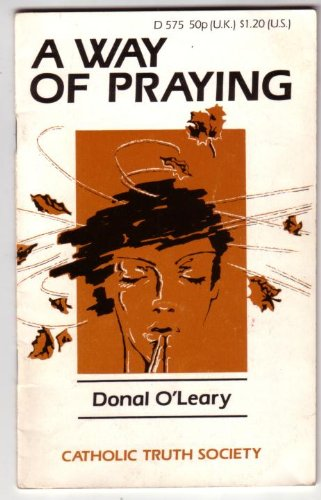 Way of Praying (0851836690) by O'Leary, D.J.